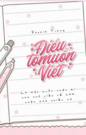 Điều tớ muốn viết - Sophia Trang by tt-luyenthuyen
