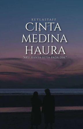 Cinta Medina Haura ✔ by keylasyaff