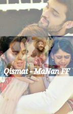 Qismat - MaNan FF  by kainatrizvi