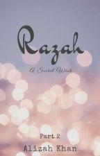 Razah - A Secret Wish || Part 2 द्वारा Alizahism
