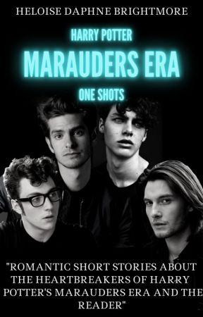 Marauders Era one shots [x Reader] + gifs by HeloiseDBrightmore