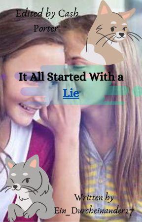 It All Started With a Lie by Ein_Durcheinander27