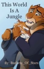 This World Is A Jungle  by Buckets_Of_Stars