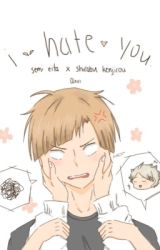 i hate you. | semishira by QxviQxvi