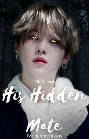 His Hidden Mate   M.YG✔ by pepperpizzas