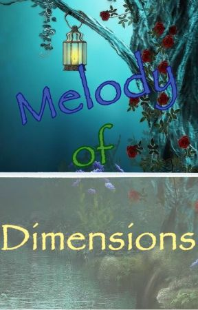 Melody Of Dimensions by choKING_oAo