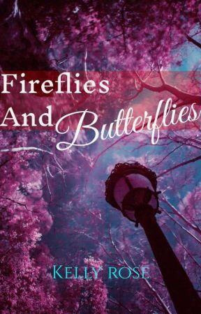Fireflies And Butterflies  by KellyRose000