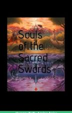 Souls of The Sacred Swords by Gotenks0722