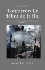 Tomorow: I-Le début de la fin by musicblood