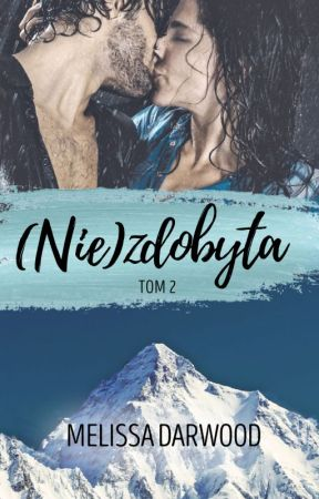 (Nie)zdobyta. Tom 2 by MelissaDarwood