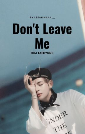 DON'T LEAVE ME. KTH [BTS] by lee_aishaaa