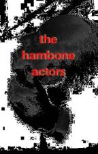 the hambone actors by SpragueThomson