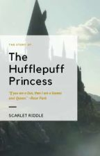 The Hufflepuff Princess by Scarlet_Riddle