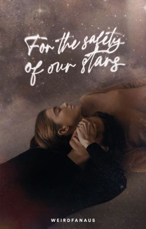 For The Safety of Our Stars by weirdfanaus