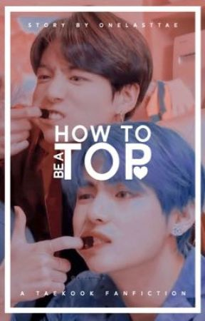 HOW TO TOP | VKOOK ✓ by onelasttae