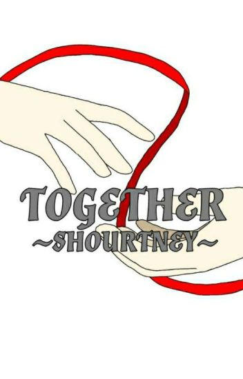 Together (SHOURTNEY)