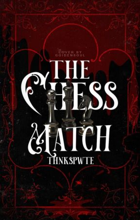 the chess match • conto by thnkspwte
