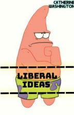 Liberal Ideas (Random Facts) ಠ_ಠ by Cat_4488