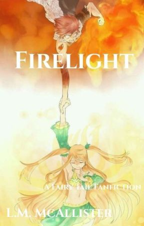 Firelight [A Fairy Tail Fanfiction] by CertifiedTreeHugger
