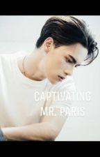Captivating Mr. Paris by sarahalden05