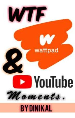 wtf moments on Wattpad and other social media platforms by Dini__Kal
