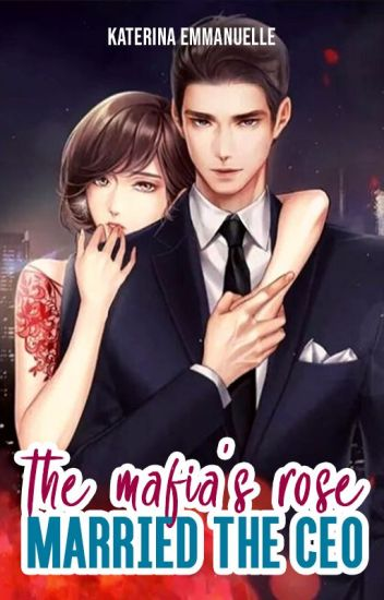 The Mafia's Rose Married the CEO