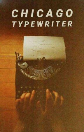 chicago typewriter [dojoy] by mensrea_