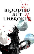 Bloodied But Unbroken by TheDyingDevil