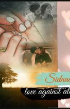 Sidnaaz......a love story against all odds by sidnaazmyworld