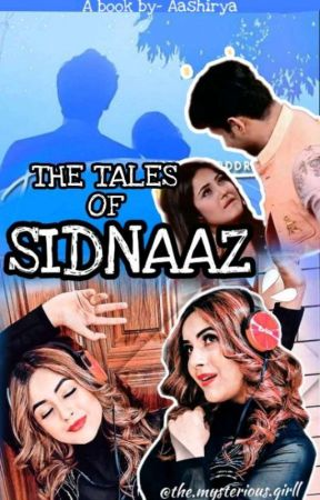 The Tales Of Sidnaaz by I_Love_Sidnaaz
