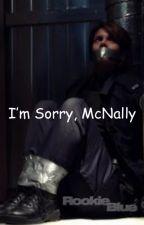 I'm Sorry, McNally by ElizabethLSullivan