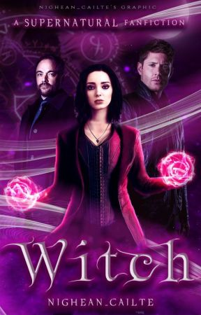 WITCH | Supernatural | [ 𝘧𝘢𝘯𝘧𝘪𝘤𝘵𝘪𝘰𝘯 ] by nighean_cailte