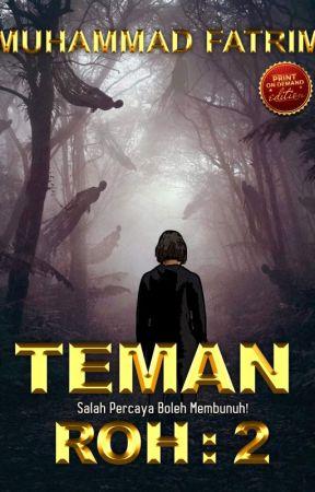 TEMAN ROH: 2 by MuhammadFatrim