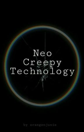 Neo Creepy Technology by orangenjunie