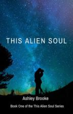 This Alien Soul by AshleyCash123