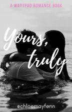 Yours, truly  by ChloeMayFenn