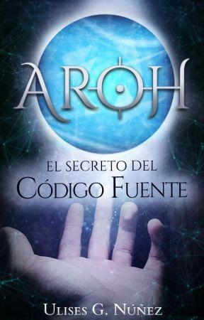 Aroh: El secreto del Código Fuente by UlisesGNunez