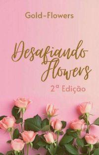 Desafiando Flowers | 2a Edição cover