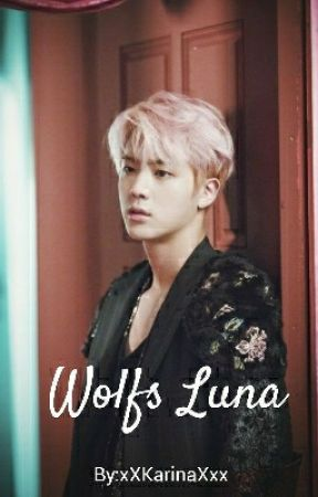Wolfs Luna (Seokjin x Reader) by xXKarinaXxx