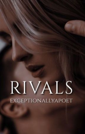 Rivals  by exceptionallyapoet