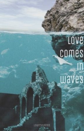 love comes in waves (and you wash over me) by lourryleeds