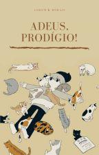 Adeus, prodígio! by LoremKMorais