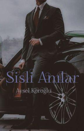 SİSLİ ANILAR by cadinineskisupurgesi