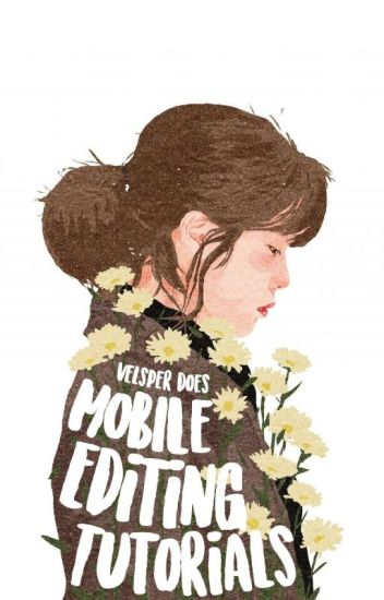 Mobile Editing Tutorials (Hiatus)