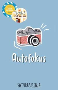 Autofokus #teenfictproject [COMPLETED] cover