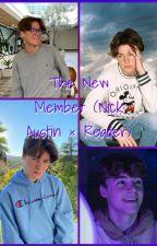 The New Member(Nick Austin × Reader) by Jazz_Martin