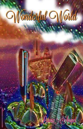 Wonderful World [ Fantasy-Romance ]  by Loansangel