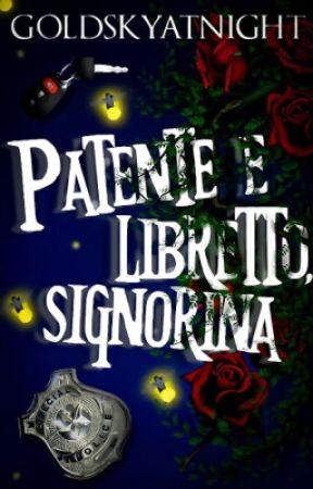 PATENTE E LIBRETTO, SIGNORINA. by GoldSkyAtNight