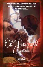 Of Petals and Crystals (A Ronakshi Story) by GolPol