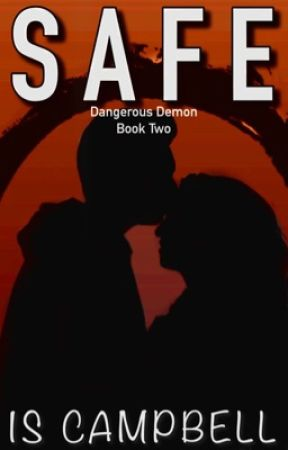 SAFE (Dangerous Demon #2) | ✔️ by TheWritingDreams